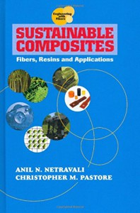 """""""Sustainable Composites: Fibers, Resins and Applications"""" by Chris Pastore"""